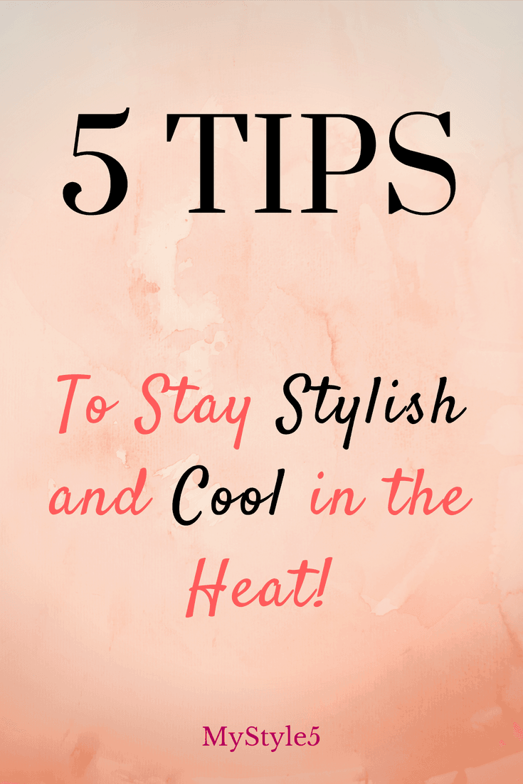 Summer OOTD: 5 Tips To Stay Stylish and Cool in the Heat